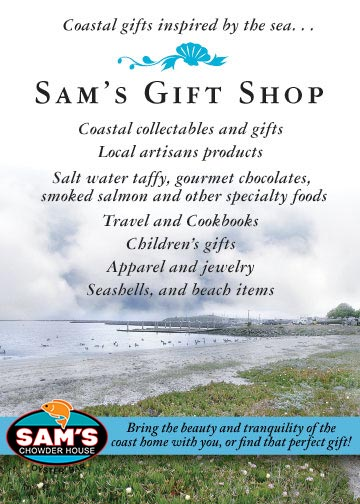 Sam's Gift Shop - Coastal collectables and gifts, local artisans products, salt water taffy, gourmet chocolates, smoked salmon and other specialty foods, travel and cook books, children's gifts, apparel and jewelry, seashells and beach items